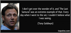 don't get over the wonder of it, and 'The Last Samurai' was an ...