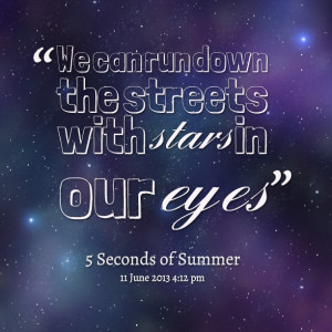 Quotes Picture: we can run down the streets with stars in our eyes