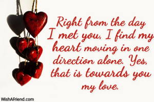 ... heart moving in one direction alone. Yes, that is towards you my love