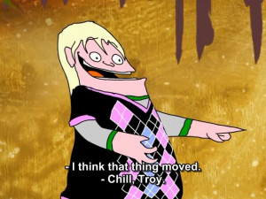 tags squidbillies 1x06 troy quotes