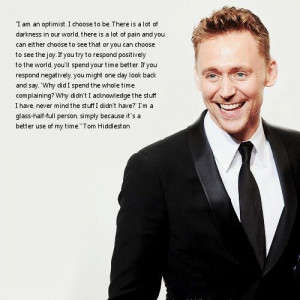 Tom Hiddleston, really great quote!