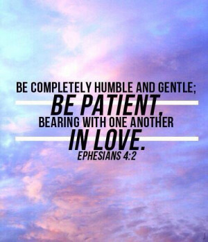 bible verses, ephesians, gentle, humble, love, patient
