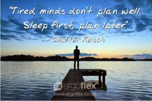 ... plan well. Sleep first, plan later.