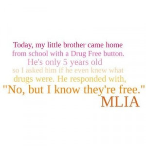 MLIA quote; drug free; 5 years old; little brother; free - Polyvore