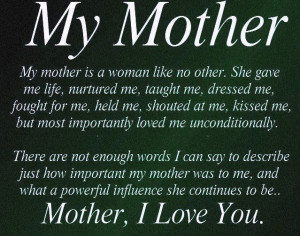 quotes my mother is a woman like no other she gave me life nurtured me ...