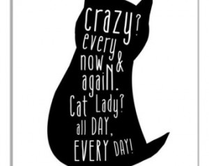 Funny Sayings About Crazy Women Crazy cat lady typographic