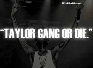 ... Khalifa's Taylor Gang Quote