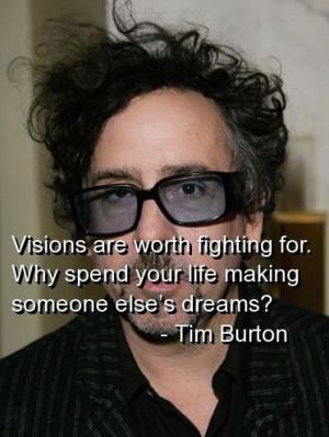Tim burton, quotes, sayings, visions, life, motivation