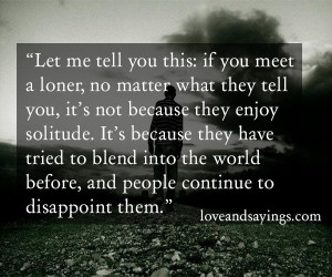 loner quotes if you meet a loner