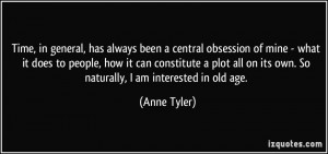 Time, in general, has always been a central obsession of mine - what ...