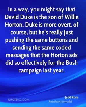 In a way, you might say that David Duke is the son of Willie Horton ...