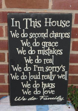 Sign: In this house … we do family
