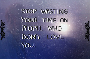 Stop Wasting Your Time Quotes