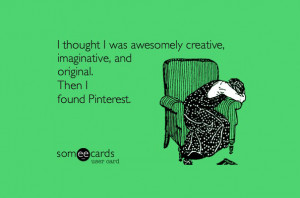 thought I was awesomely creative, imaginative, and original. Then i ...