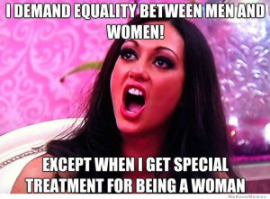 Feminist Logic – I demand equality between men and women – except ...