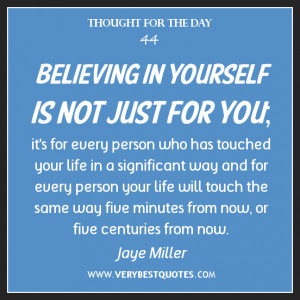 Believing in yourself is not just for you; it's for every person who ...