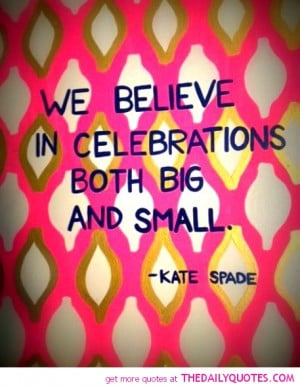 kate-spade-quote-celebration-quotes-sayings-pictures-pics.jpg