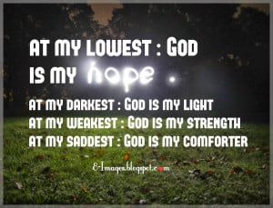 At my Lowest God is my hope