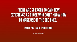 quote-Marie-von-Ebner-Eschenbach-none-are-so-eager-to-gain-new-12171 ...