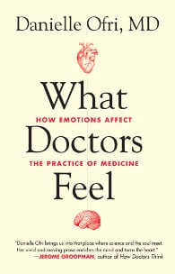 latest book, What Doctors Feel is an insightful look at what medical ...