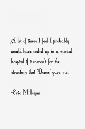 Eric Millegan Quotes