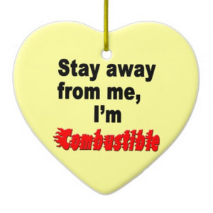stay_away_from_me_im_combustible_funny_quotation_ornament ...