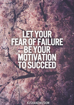 Fear Of Failure Positive Quotes Gym. QuotesGram
