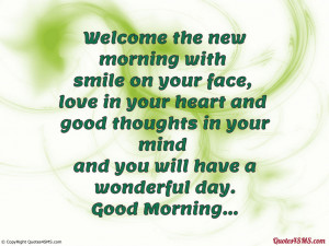 Welcome the new morning with smile on your face...