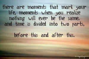 Moments define us.