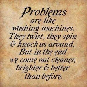 Image: Quote-problemscomeoutcleanerandbrighter.jpg]