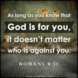 No one can Stand against God, God is powerful, if people don like you ...