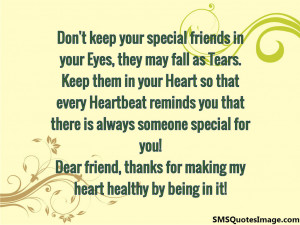 Don't keep your special friends...
