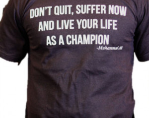 Don't Quit - Muhammad Ali motiv ational quote T Shirt, for athletes ...