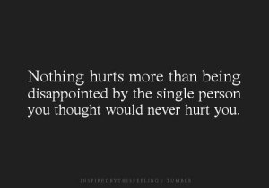 disappointed, hurts, love, quotes, single person