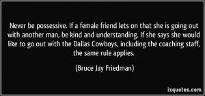 . If a female friend lets on that she is going out with another ...
