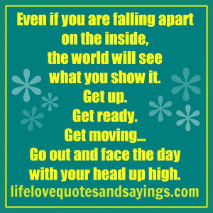 Even if you are falling apart on the inside, the world will see what ...