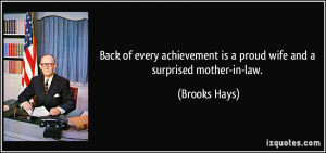 Back of every achievement is a proud wife and a surprised mother-in ...