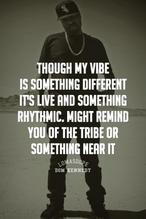 dom kennedy quotes