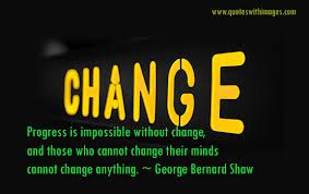 Progress Is Impossible Without Change And Those Who Cannot Change ...
