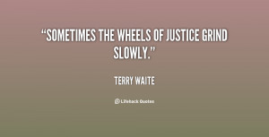 Sometimes The Wheels Of Justice Grind Slowly - Terry Waite