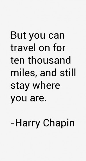 Harry Chapin Quotes amp Sayings