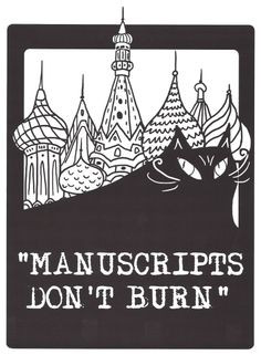... Quote from Bulgakov's The Master and Margarita. Art by Ellen Manning