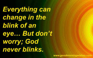 blink of an eye god never blinks   Nice Morning Quotes - Pictures ...