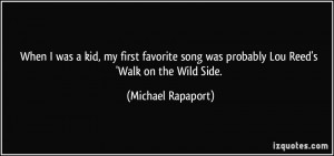 ... was probably Lou Reed's 'Walk on the Wild Side. - Michael Rapaport