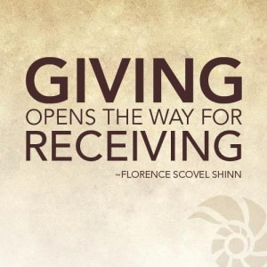 Giving opens the way for receiving