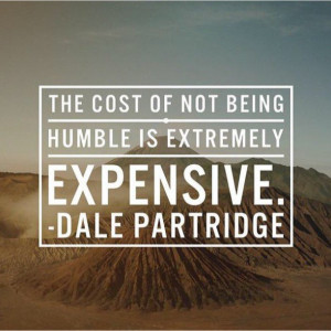 ... -of-not-being-humble-dale-partridge-daily-quotes-sayings-pictures.jpg