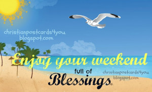 with blessings. Happy Weekend cards, free postcards for friends ...