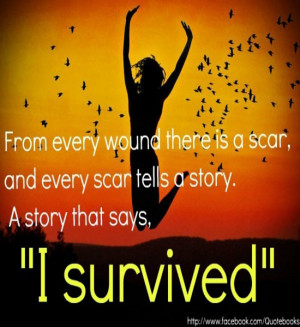 From every wound there is a scar, and every scar tells a story. A ...