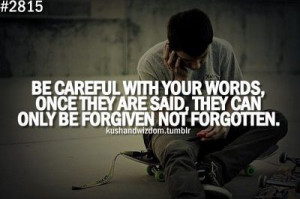 be careful with your words - so true
