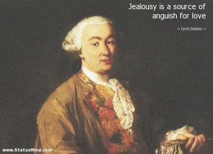 ... source of anguish for love - Carlo Goldoni Quotes - StatusMind.com